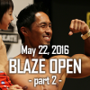 BLAZE OPENの模様 – その2