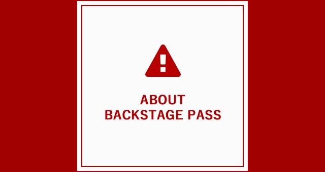 バックステージパスに関して – About Backstage Pass
